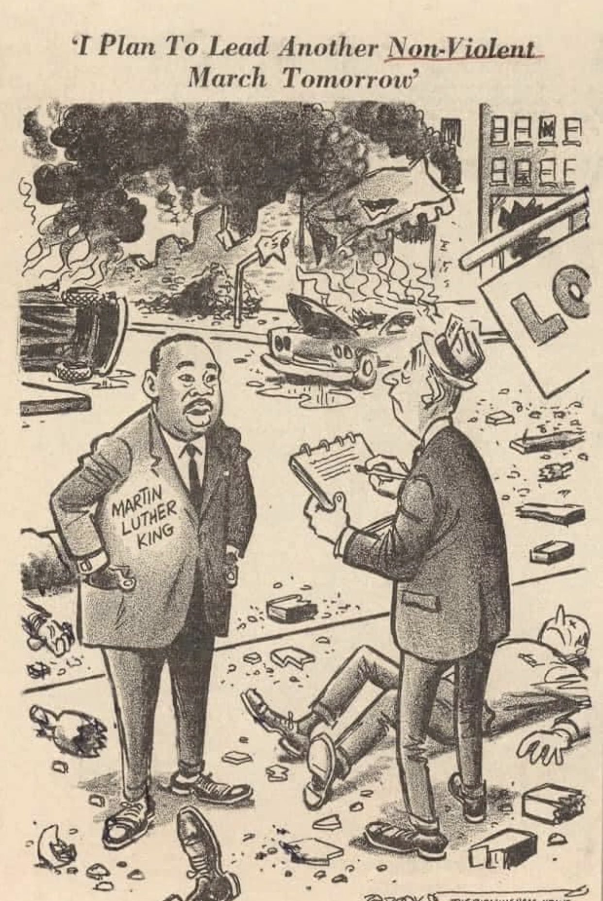 """A cartoon depicting Martin Luther King Jr. telling a reporter """"I plan to lead another non-violent march tomorrow"""", with an unconscious man and city destruction behind them."""